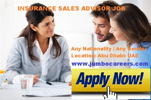 Insuranace Sales advisor jobs in Abu Dhabi 2018. Sales Advisor jobs in UAE.