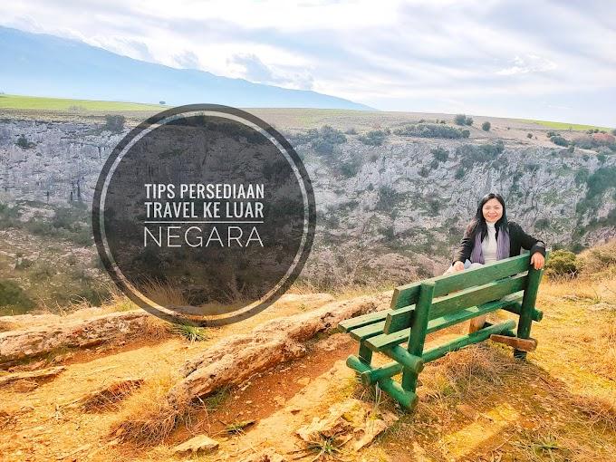 Tips Persediaan Untuk Travel Ke Luar Negara