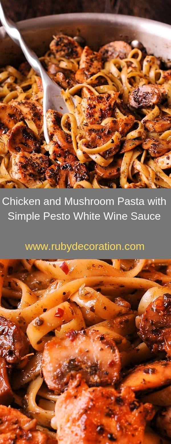 Chicken and Mushroom Pasta with Simple Pesto White Wine Sauce