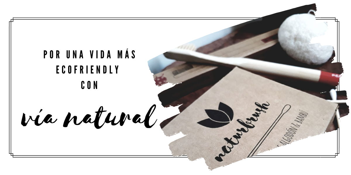 POR UNA VIDA MÁS ECOFRIENDLY CON VÍA NATURAL