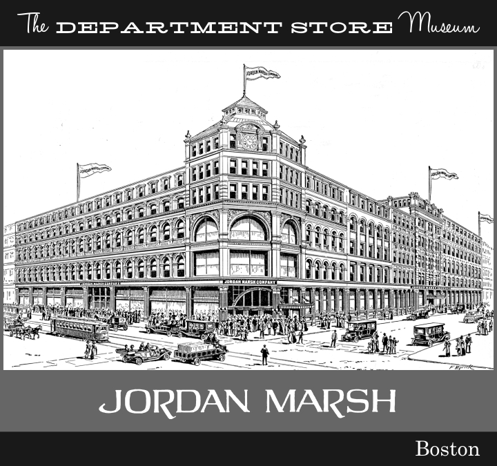 The Department Store Museum: Jordan Marsh Company, Boston, Massachusetts