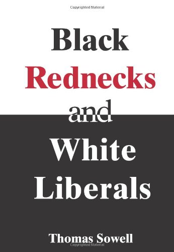 Black Rednecks and White Liberals Book by Thomas Sowell (PDF)