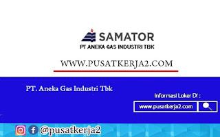 Lowongan Kerja SMK D3 PT Aneka Gas Industri Desember 2020