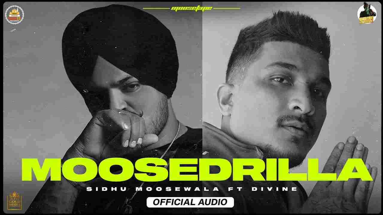 मूसड्रिल्ला Moosedrilla lyrics in Hindi Sidhu Moose Wala x DIVINE Moosetape Punjabi Song