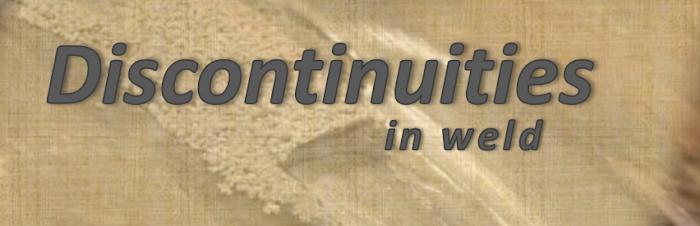 Discontinuities in weld