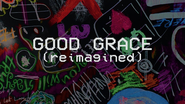 Hillsong Young & Free - Good Grace (Reimagined) Lyrics