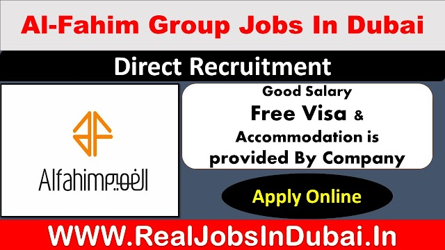 Al Fahim Group Jobs Vacancies In Dubai  UAE 2021