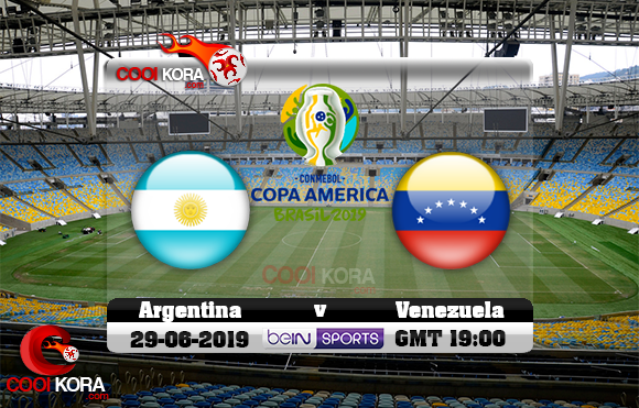 مشاهدة مباراة الأرجنتين وفنزويلا اليوم 28-6-2019 علي بي أن ماكس كوبا أمريكا 2019