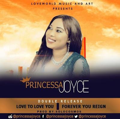 Princessa Joyce – Love To Love You & Forever You Reign