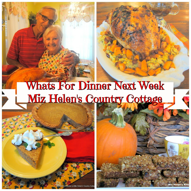 Whats For Dinner Next Week,11-22-20, at Miz Helen's Country Cottage