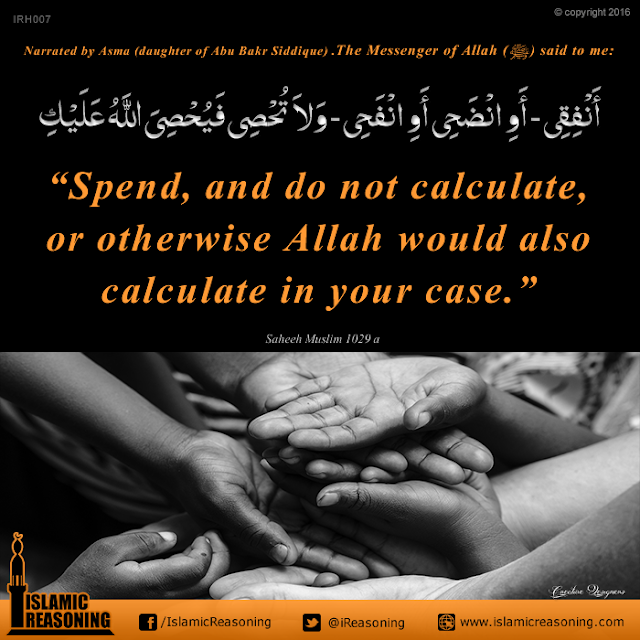 Spend, and do not calculate, or otherwise Allah would also calculate in your case. | Islamic Reasoning Designs