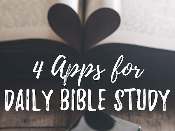 My 4 Go-To Apps for Daily Bible Study