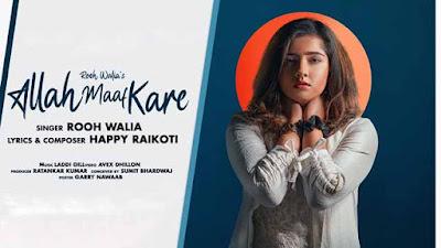 Lyrics Of New Songs Allah Maaf Kare - Rooh Walia