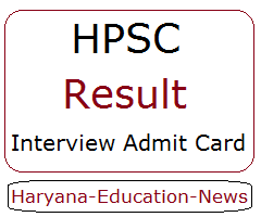image : HPSC Result 2018 Interview Admit Card @ Haryana Education News