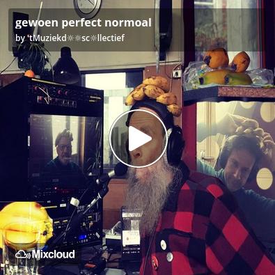 https://www.mixcloud.com/straatsalaat/gewoen-perfect-normoal/