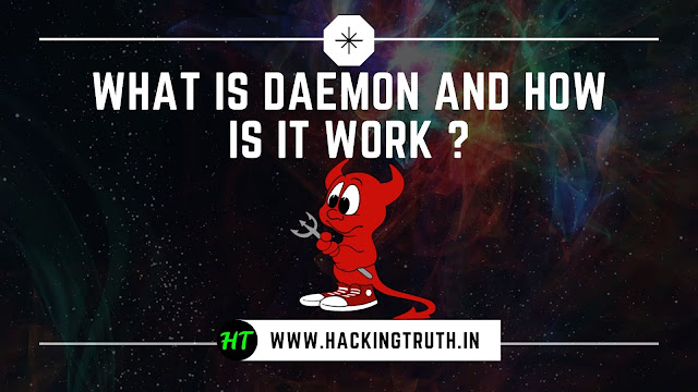 what is daemon and how is it work ? by hackingtruth.in or kumaratuljaiswal.in