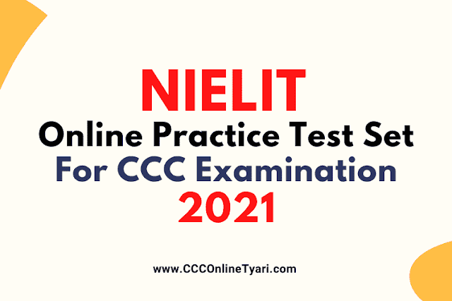 CCC Online Test March 2021, ccc objective question, CCC Practise Set, ccc objective question and answer pdf, CCC Exam Online Practice Test,CCC Online Practice Test Set for CCC Exam, CCC Questions, CCC New Syllabus Questions, CCC Exam March 2021, CCC Important Questions, CCC Questions in Hindi, CCC Computer Course , CCC Exam Questions, CCC Notes, CCC online Class, Nielit CCC, ccc question answer in hindi, CCC Question 2021, CCC Test,
