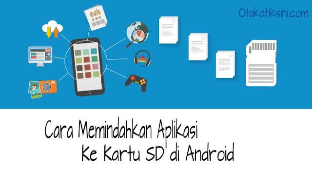 Cara Memindahkan Aplikasi ke Kartu SD di Android
