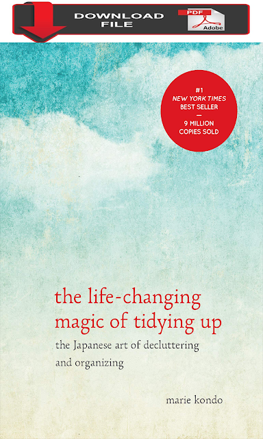 pdf download The Life-Changing Magic of Tidying Up The Japanese Art of Decluttering and Organizing