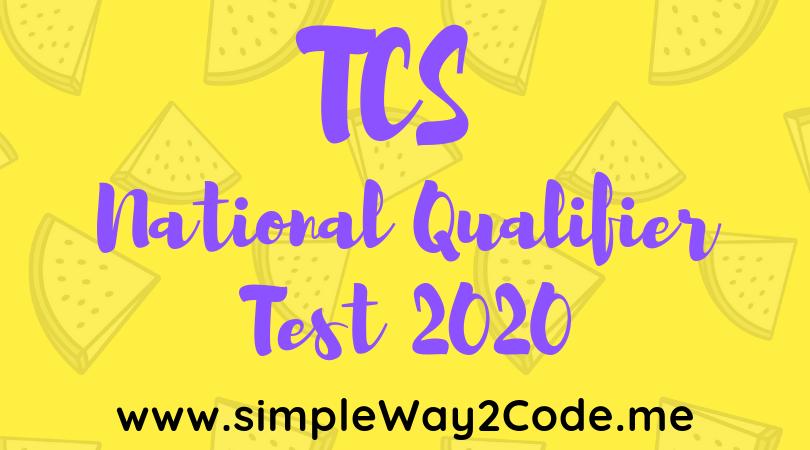 TCS NQT 2020 Batch - National Qualifier Test   TCS Recruitment 2020