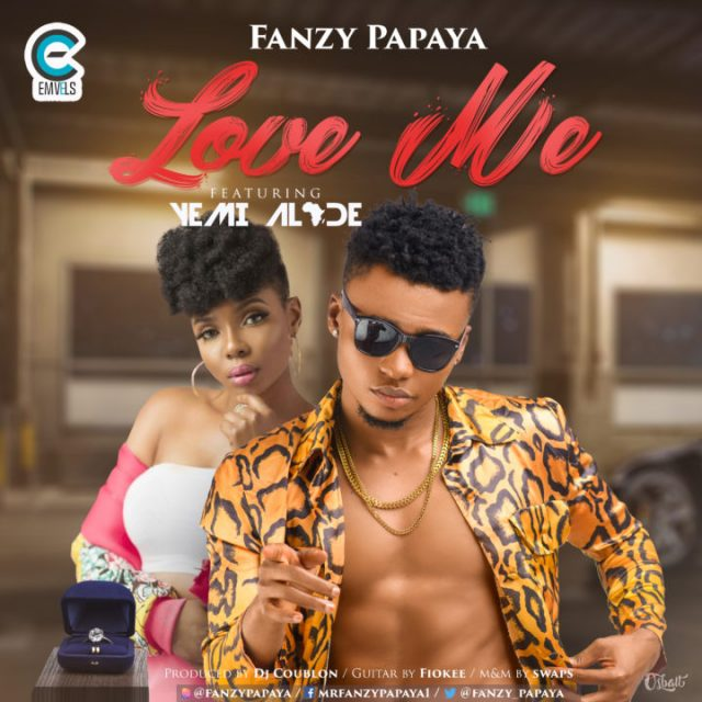 Mp3 Download | Fanzy Papaya ft Yemi Alade – Love Me | [Official Song Audio]-Enjoy......