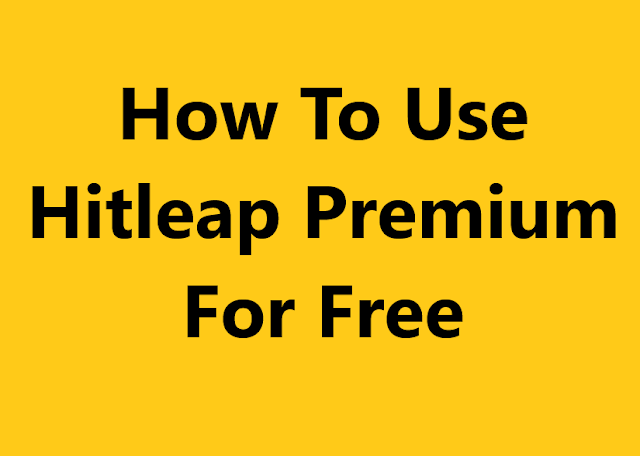 How To Use Hitleap Premium For Free