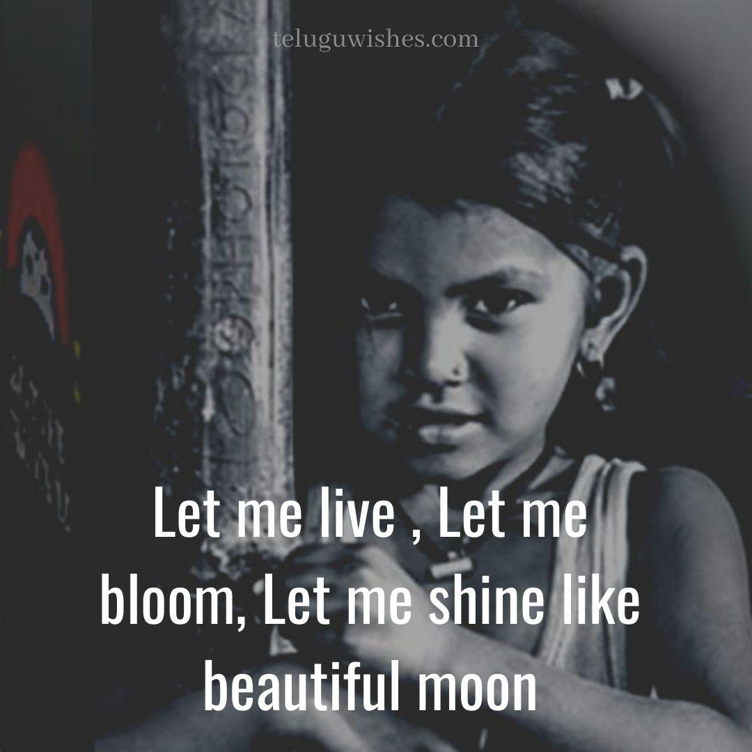 let  me live, let me bloom, let me shine like beautiful moon