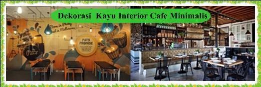 Dekorasi  Kayu Interior Cafe Minimalis