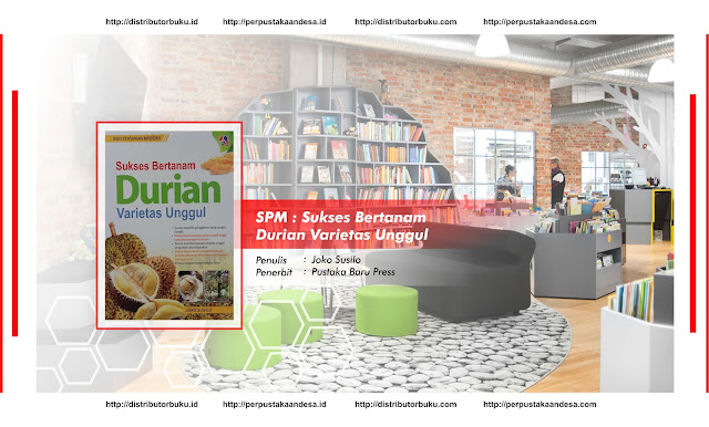 SPM : Sukses Bertanam Durian Varietas Unggul