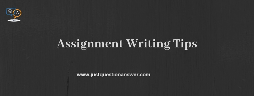 Homework And Assignment Help  Assignment Writing Tips