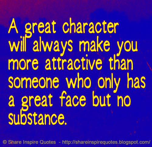 A Great Character Will Always Make You More Attractive