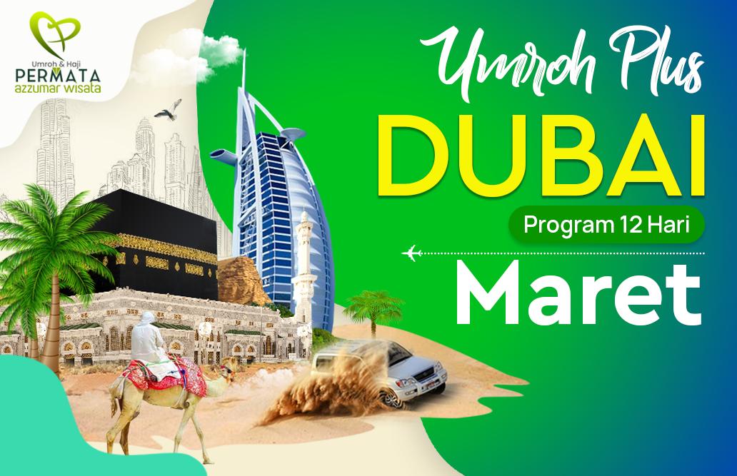 Promo Paket Umroh plus dubai Biaya Murah Jadwal Bulan Maret 2020