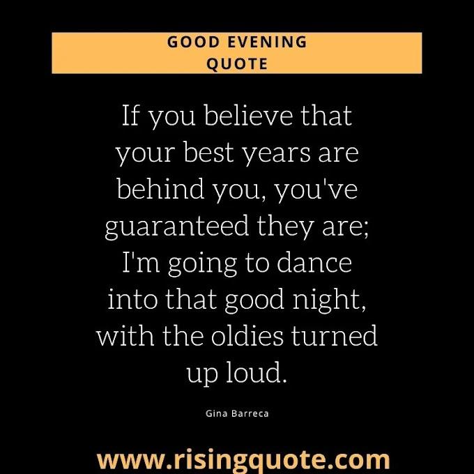 Top 10 Inspirational Good evening quotes | 9 April 2021