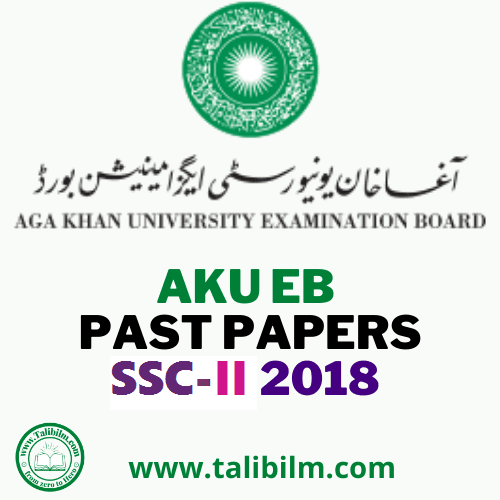 AKU-EB Solved Past papers SSC-II 2018