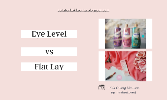 Hasil foto dengan eye level dan flat lay