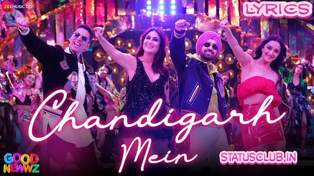 Chandigarh Mein SONG LYRICS - Good Newwz Movie Song Lyics | Akshay | Kareena.