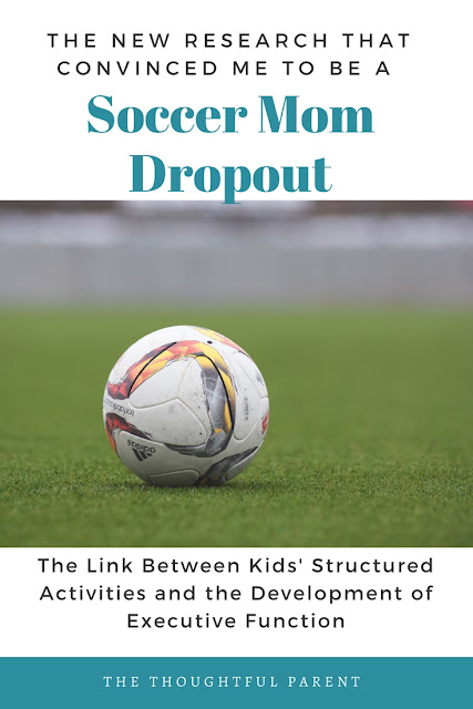 Executive Functioning Skills: The New Research that Convinced Me to be a Soccer Mom Dropout