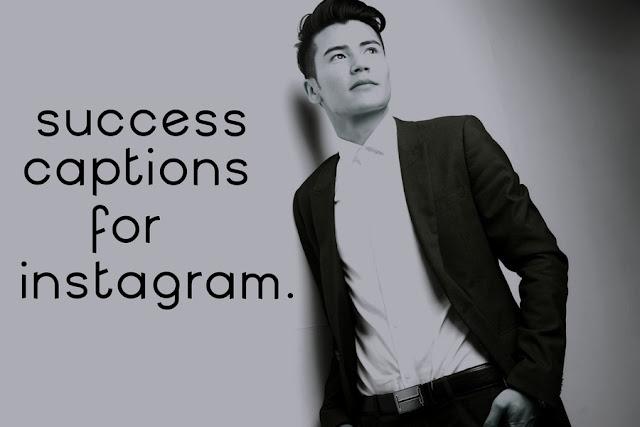 Success Captions for Instagram 2019