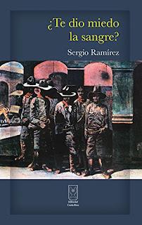 Te dio miedo la sangre- Sergio Ramirez