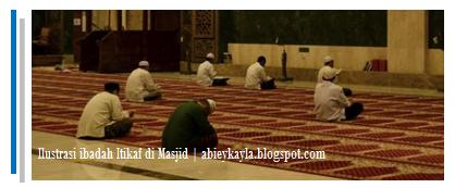 Materi Kultum Ramadhan Tema Tata Cara I'tikaf dan Rukun I'tikaf