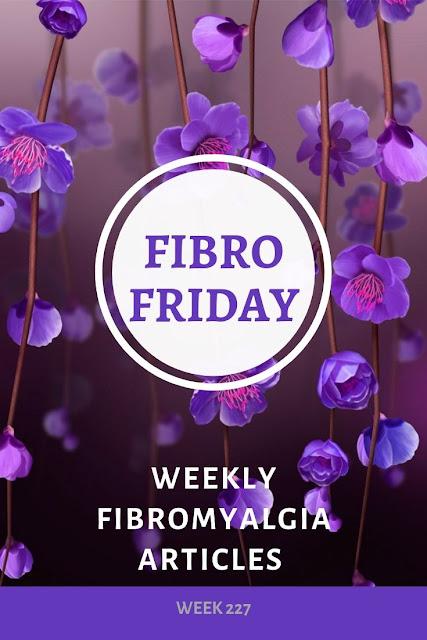 Fibro Friday week 227