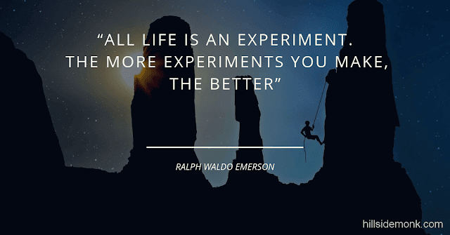 Short Uplifting Quotes To Lift You In Hard Times-7 All life is an experiment. The more experiments you make, the better