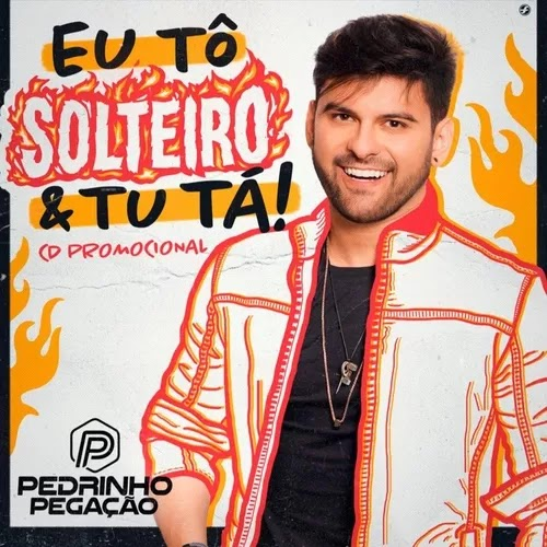 Pedrinho Pegação - Eu Tô Solteiro e Tu Tá! - Promocional de Verão - 2020