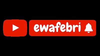 youtube ewafebri