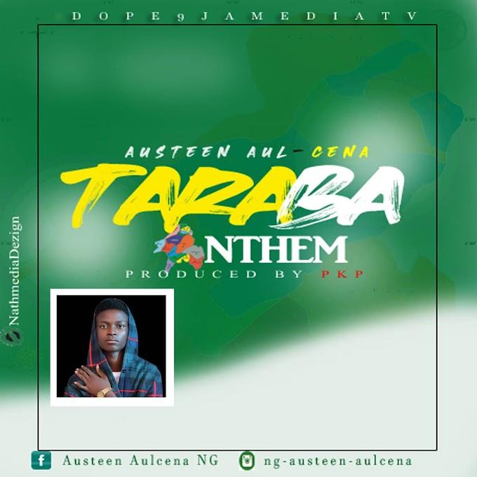 DOWNLOAD MP3: Taraba State Anthem by Austeen Aul-C