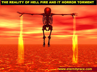 THE REALITY OF HELL FIRE AND IT HORROR TORMENT