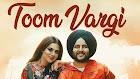 Toom Vargi Lyrics - Porus Jawanda, Gurlez Akhtar