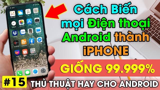 Chia sẻ Launcher chuyển giao diện Điện thoại Android thành iPhone giống 99.99% không tốn Pin