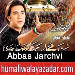 http://www.humaliwalayazadar.com/2015/04/muhammad-abbas-jarchvi-nohay-2010-to.html