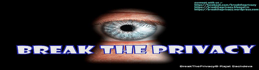 BREAK THE PRIVACY - NO SYSTEM IS SAFE: Deep web vs Darkweb